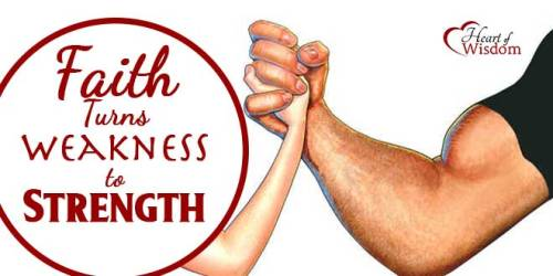 faith-Turns-Weakness-into-Strength
