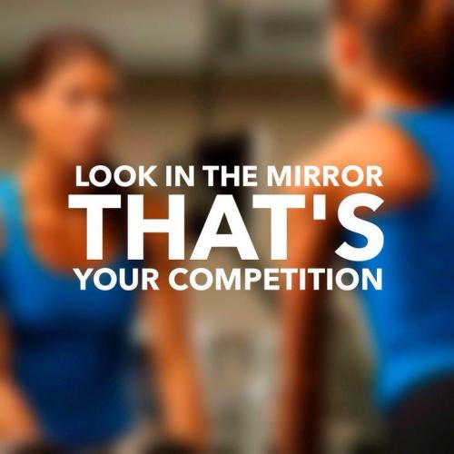 look-in-the-mirror-thats-your-competition-quote-2