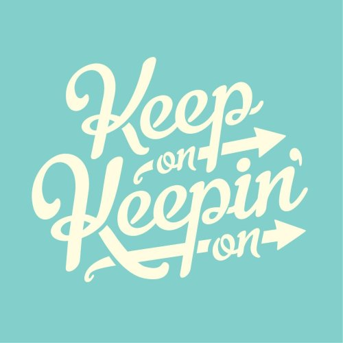 keep_on_keeping_on