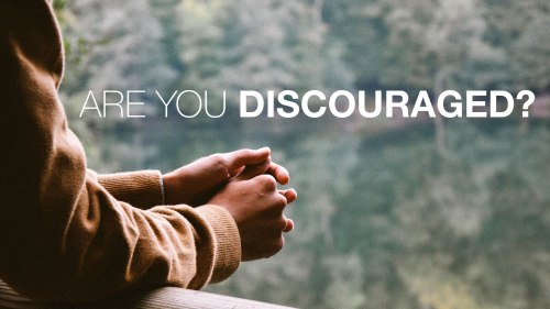 are_you_discouraged